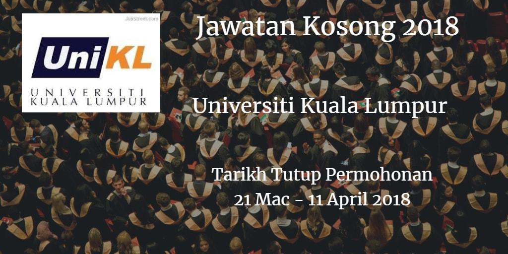 Jawatan Kosong UniKL 21 Mac - 11 April 2018