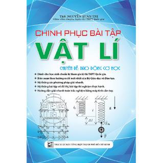 Chinh phục Bài tập Vật Lí Chuyên Đề Dao Động Cơ Học ebook PDF-EPUB-AWZ3-PRC-MOBI