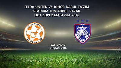 Felda United Vs JDT 24 Ogos 2016