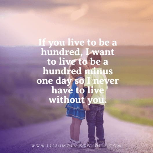 if you live to be hundred Inspirational Valentines Day Quotes