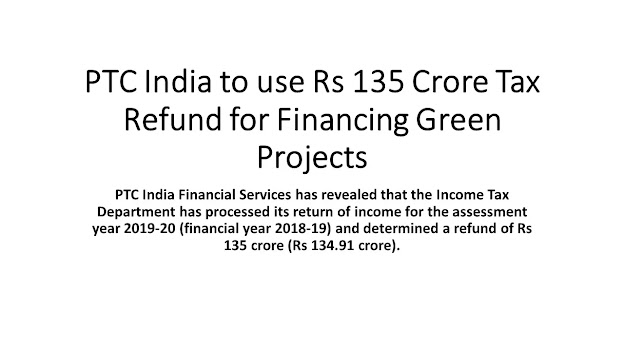 PTC India to use Rs 135 Crore Tax Refund for Financing Green Projects