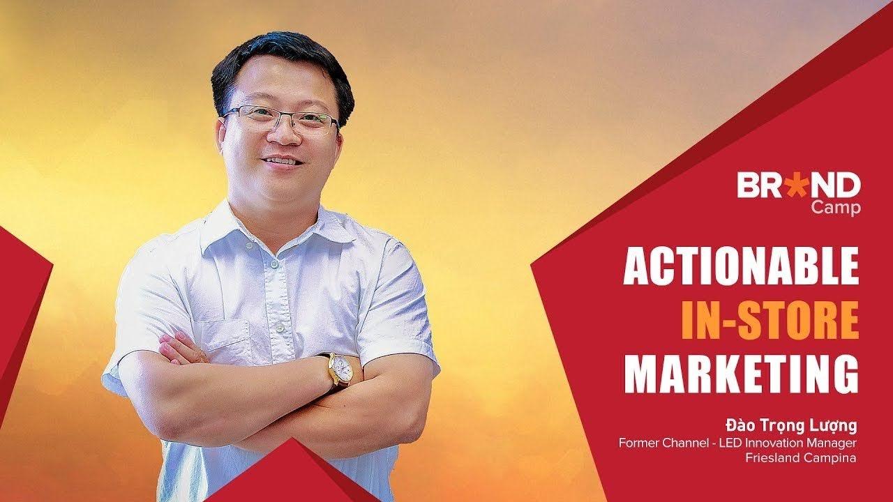 Actionable In-Store Marketing - Đào Trọng Lượng