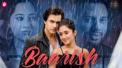 Baarish Lyrics in English - Payal Dev, Stebin Ben | Mohsin Khan, Shivangi Joshi