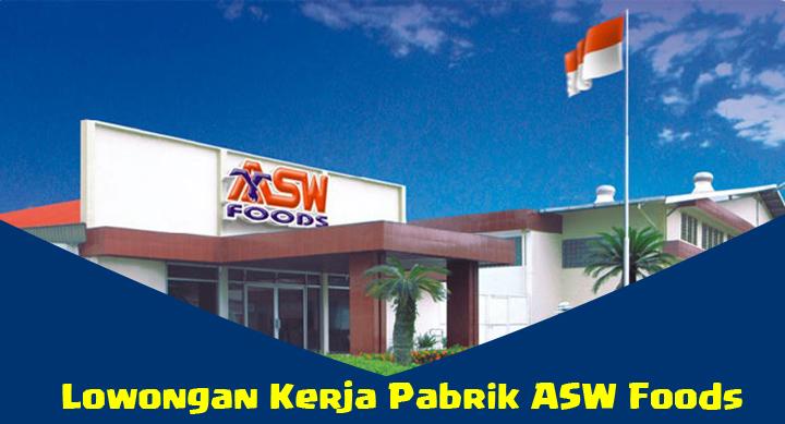 Lowongan Kerja ASW Foods Medan Terbaru 2020