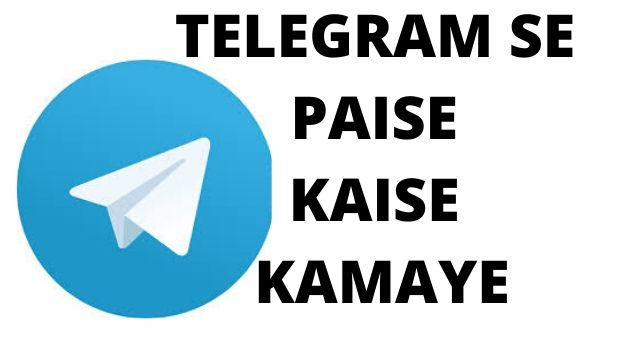 Telegram se paise kaise kamaye, online paise kaise kamaye