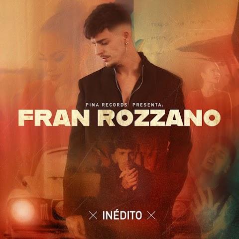 ESTRENO MUNDIAL SOLO AQUÍ ➤ Fran Rozzano - Inédito
