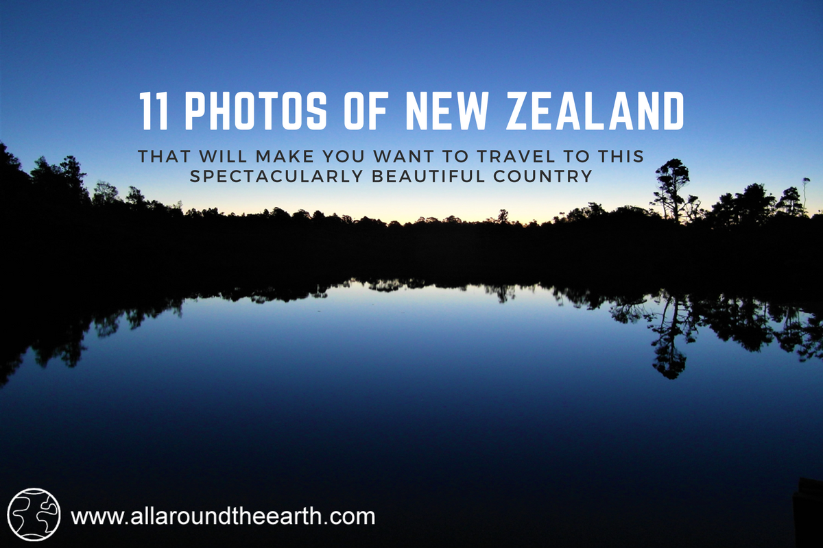 Photos that will make you want to travel to New Zealand