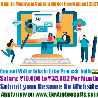 Hum Ek Madhyam Content Writer Recruitment 2021-22