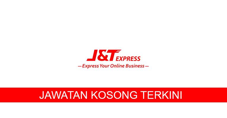 Kekosongan terkini di J&T Express (Malaysia) Sdn Bhd