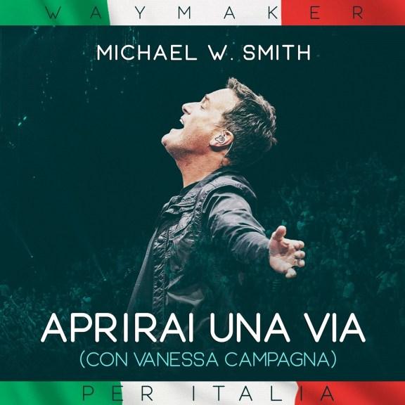 Michael W. Smith Ft. Vanessa Campagna -WayMaker (Italian Version)