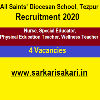 All Saints' Diocesan School, Tezpur Recruitment 2020 - Nurse/  Special Educator/ Physical Education And Wellness Teacher