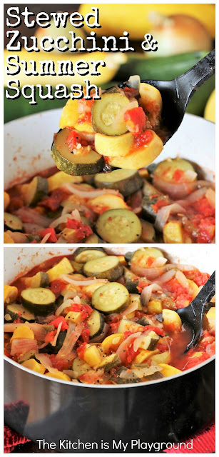 Stewed Zucchini & Summer Squash ~ A super easy, tasty, freezer-friendly way to enjoy all of summer's garden squash! #zucchini #summersquash #stewedzucchini #zucchinirecipe  www.thekitchenismyplayground.com