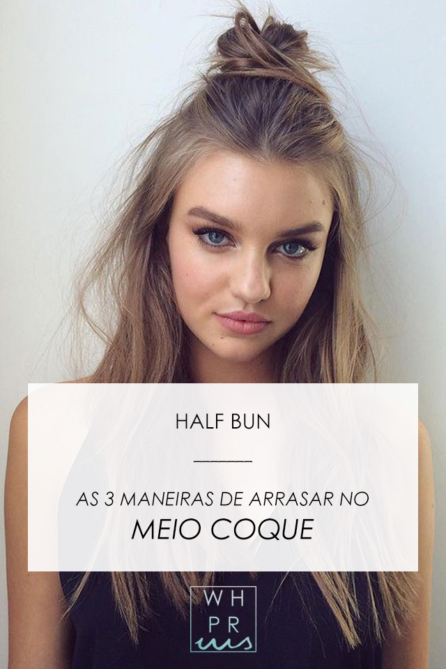 [HALF BUN] AS 3 MANEIRAS DE ARRASAR NO MEIO COQUE