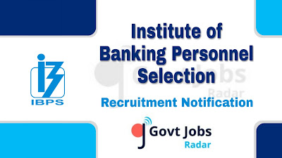 IBPS Recruitment Notification 2019, IBPS Recruitment 2019 Latest, govt jobs in India, central govt jobs, Latest IBPS Recruitment update