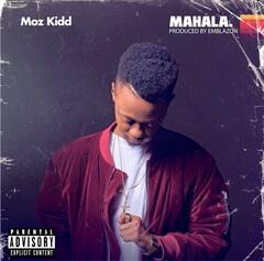 BAIXAR MP3    Moz Kidd - Mahala    2018