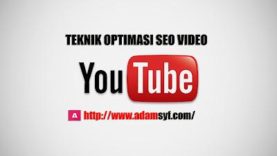 Teknik Optimasi SEO Video Youtube Terbaru