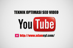 Teknik Optimasi SEO Video Youtube Terbaru