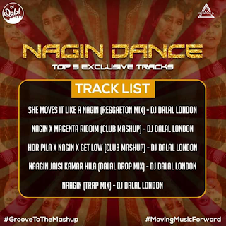 NAGIN DANCE TOP 5 EXCLUSIVE TRACKS - THE ALBUM - DJ DALAL LONDON