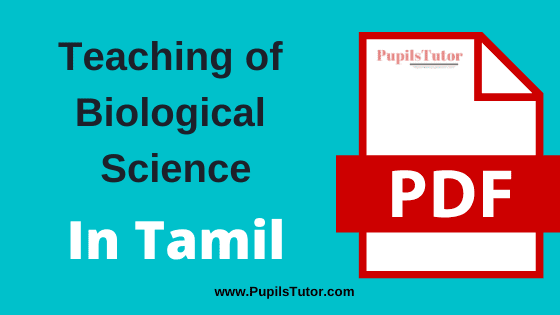 [Pedagogy of Biological Science] Teaching of Biological Science PDF Book, Notes and Study Material in Tamil Medium Download Free for B.Ed 1st and 2nd Year