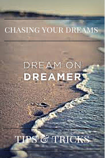 chasing-dreams-tips-tricks
