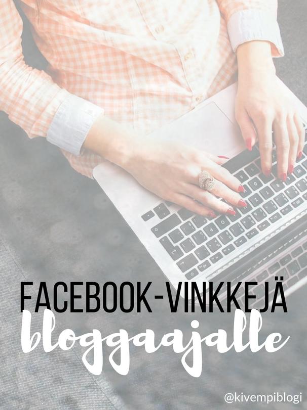 Facebook-vinkkejä bloggaajalle