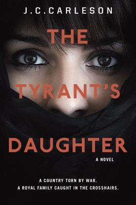 A Tyrant's Daughter by C.J. Carleson