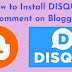 How to Install Disqus Comment on Blogger