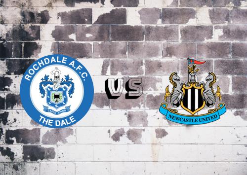 Rochdale vs Newcastle United  Resumen
