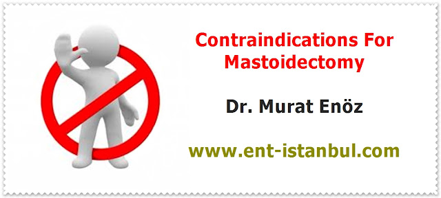 Mastoidectomy Definition - Mastoidectomy Technique - Mastoidectomy Indications - Mastoidectomy Contraindications - Postoperative Patient Care For Mastoidectomy Operation - Canal Wall Up Mastoidectomy - Canal Wall Down Mastoidectomy - Radical Mastoidectomy - Modified Radical Mastoidectomy - Simple Mastoidectomy - Cortical Mastoidectomy - Mastoidectomy Operation in Istanbul - Mastoidectomy Operation in Turkey