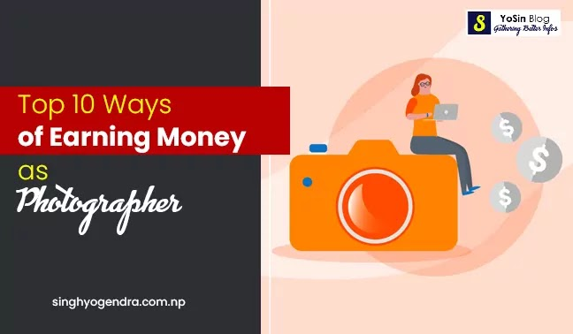 Top 10 Ways of Earning Money as Photographer