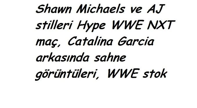 Shawn Michaels ve AJ stilleri Hype WWE NXT maç, Catalina Garcia arkasında sahne görüntüleri, WWE stok