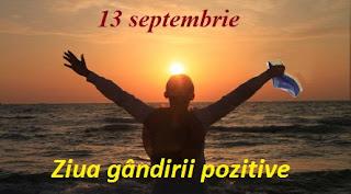 13 septembrie: Ziua gândirii pozitive