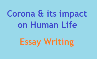 Essay on Corona and its impact on human life essay | corona and its impact on human life essay