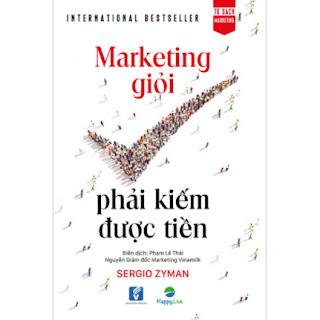 Marketing giỏi phải kiếm được tiền - The end of marketing as we know it ebook PDF EPUB AWZ3 PRC MOBI