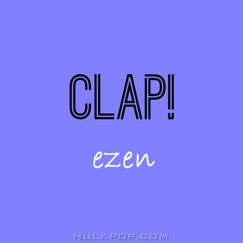 EZEN – Clap! – Single