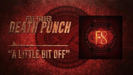 A Little Bit Off Lyrics - Five Finger Death Punch