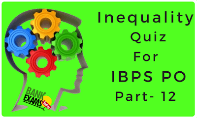 Inequality Quiz For IBPS PO