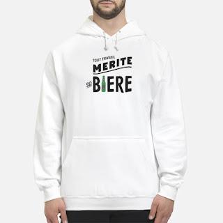 Tout Travail Mérite Sa Bière Shirt 6
