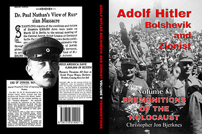 ADOLF HITLER BOLSHEVIK AND ZIONIST VOLUME V PREMONITIONS
