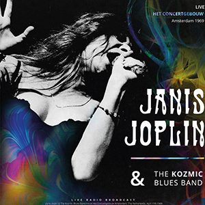 Janis Joplin & The Kozmic Blues Band – Live at Het Concertgebouw Amsterdam 1969