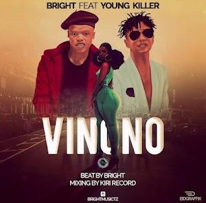 Download Audio | Bright Ft. Young Killer - Vinono