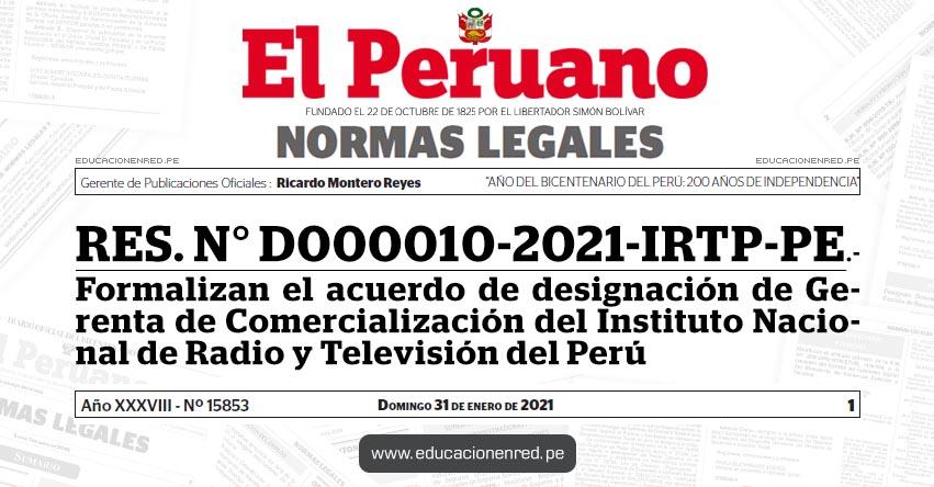 RES. N° D000010-2021-IRTP-PE.- Formalizan el acuerdo de designación de Gerenta de Comercialización del Instituto Nacional de Radio y Televisión del Perú