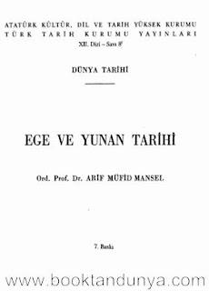 Arif Müfid Mansel - Ege ve Yunan Tarihi