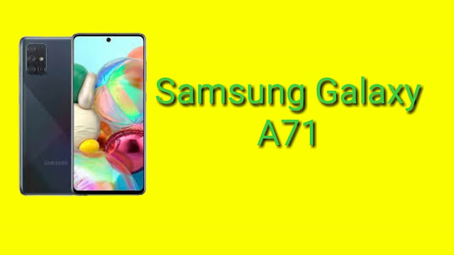 Samsung Galaxy A71: Display, Price, and Specifications in 2019.