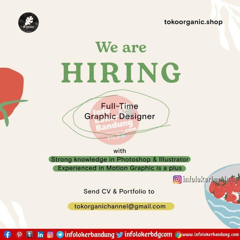 Lowongan Kerja Full Time Graphic Designer Toko Organic Shop Bandung Februari 2021