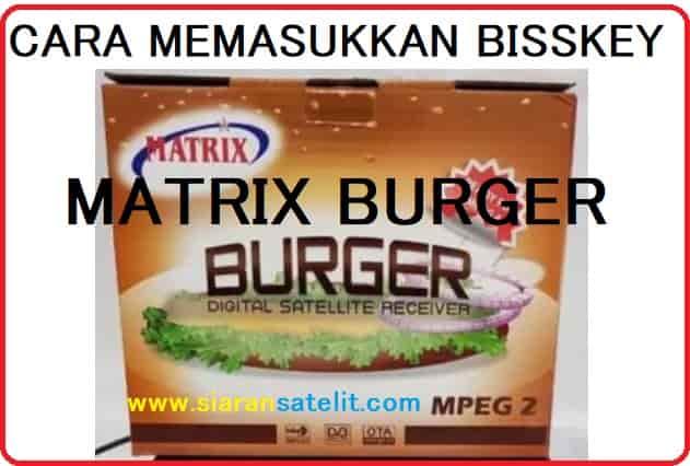 Cara Memasukkan Bisskey Matrix Burger