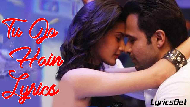 Tu Jo Hain Lyrics