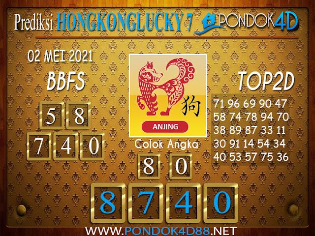 Prediksi Togel HONGKONG LUCKY7 PONDOK4D 02 MEI 2021