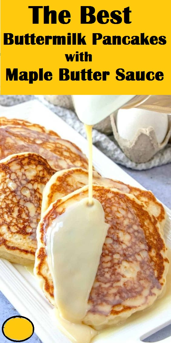 The Best Buttermilk Pancakes with Maple Butter Sauce