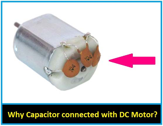 Why Capacitor is connected with DC Motor